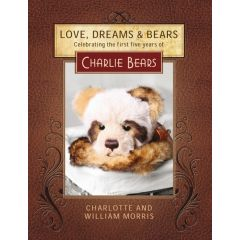 Charlie Bears Book, Love, Dreams & Bears